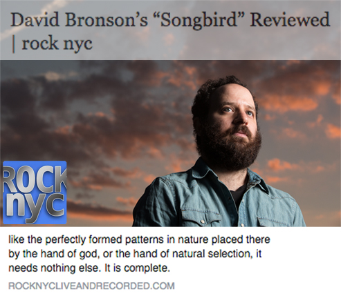 "David Bronson's ""Songbird"" reviewed by Rock NYC Live and Recorded, Oct. 30, 2014"