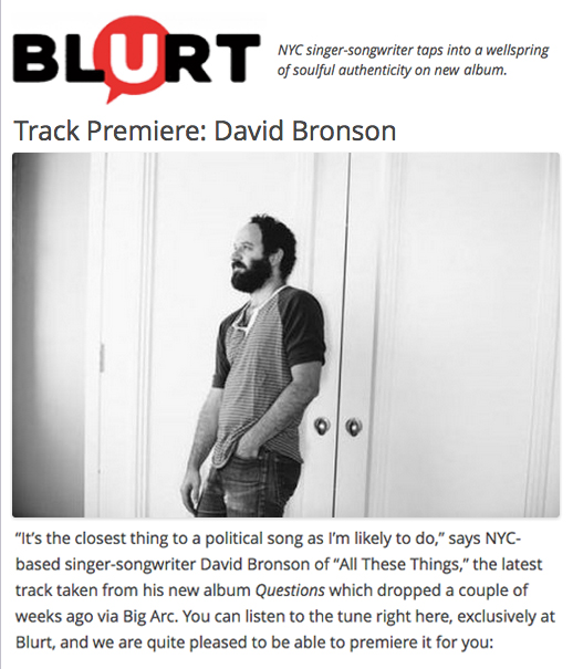 "BLURT exclusively premieres ""All These Things"" the newest track from David Bronson's album ""Questions"""